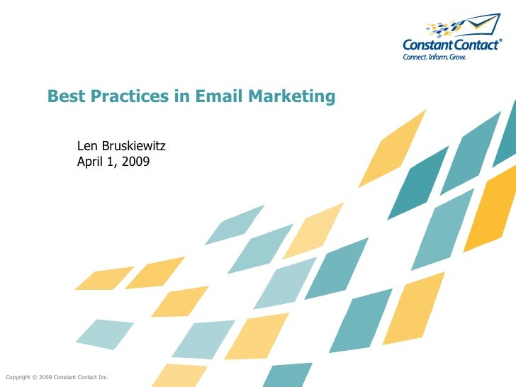 Best Practices in Email Marketing <ul><li>Len Bruskiewitz </li></ul><ul><li>April 1, 2009 </li></ul>