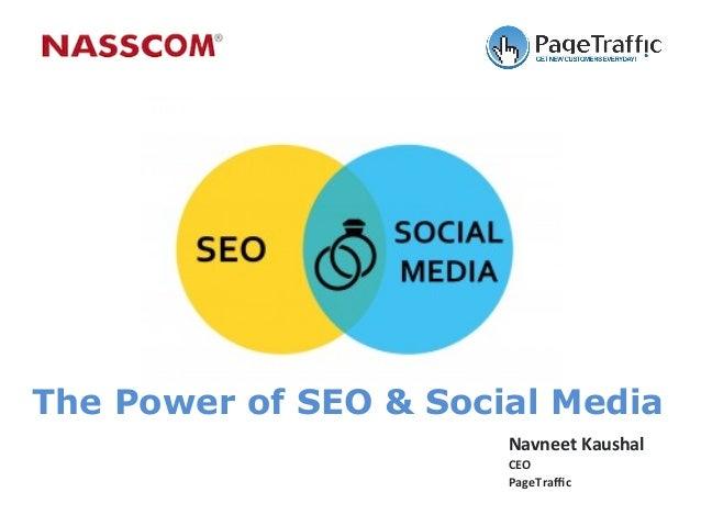 The Power of SEO & Social Media Navneet  Kaushal   CEO   PageTraffic