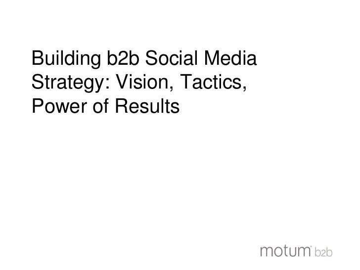Building b2b Social Media Strategy: Vision, Tactics,  Power of Results