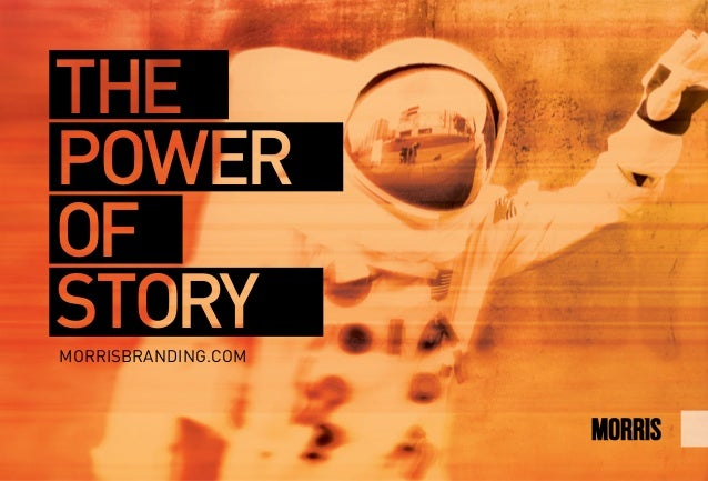 MORRISBRANDING.COM THE POWER OF STORY