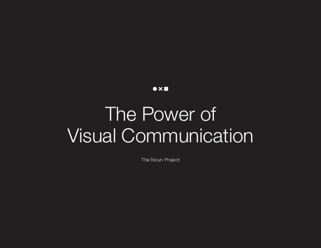 The Power of Visual Communication The Noun Project