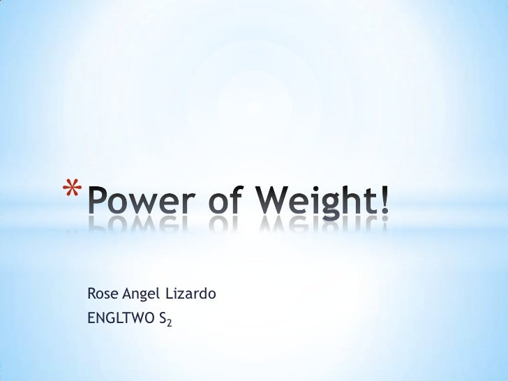 Power of weight!