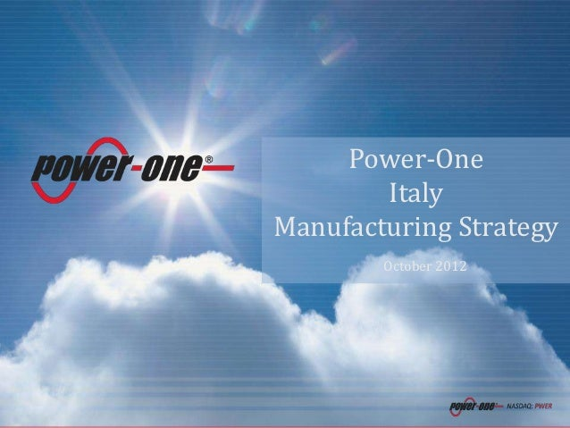 Power-One                  Italy          Manufacturing Strategy                   October 20120   Confidential