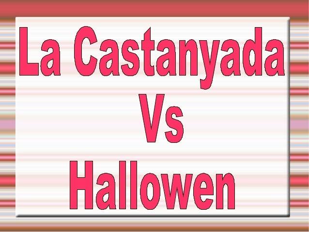 La Castanyada   La Castanyada és una festa popular de Catalunya que se    celebra el dia de Tots Sants, tot i que darrera...