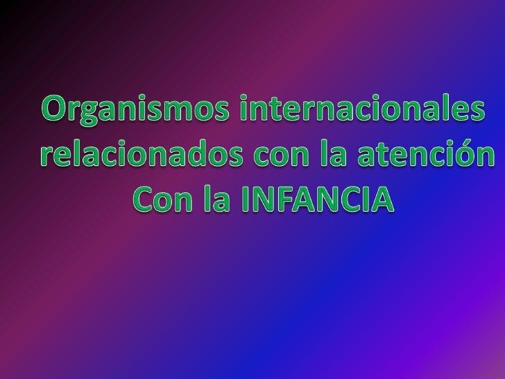 Las organizaciones internacionales las definimos como unas asociaciones voluntarias de estadosestablecidas por acuerdo int...