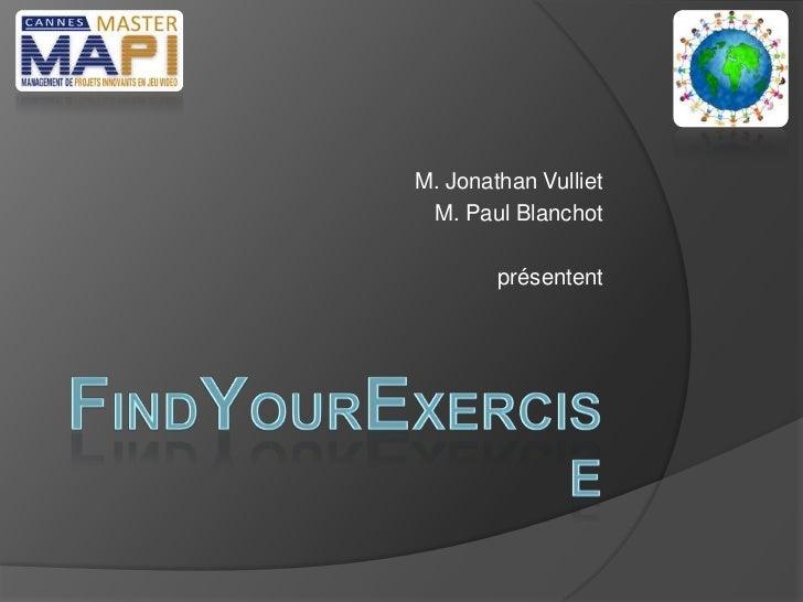 M. Jonathan Vulliet M. Paul Blanchot        présentent