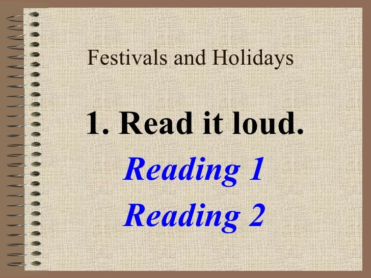 Festivals and Holidays 1. Read it loud. Reading 1 Reading 2