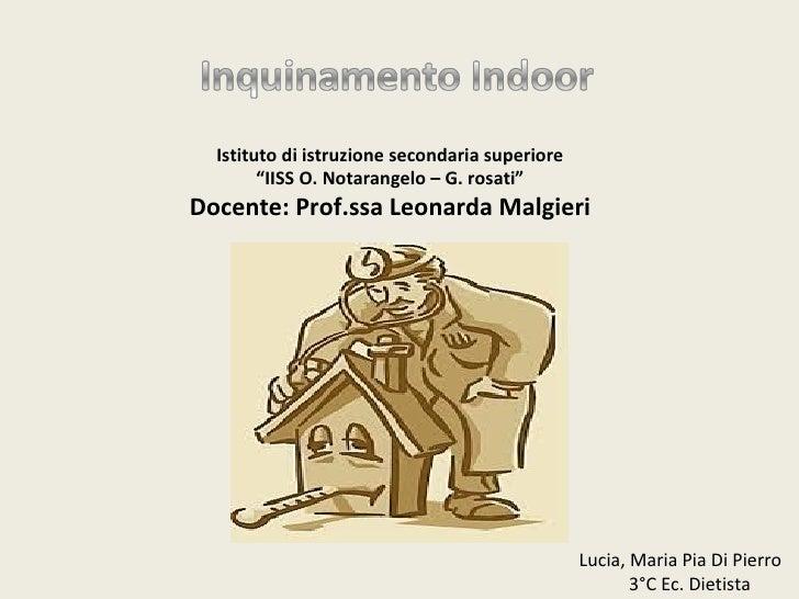 """Istituto di istruzione secondaria superiore        """"IISS O. Notarangelo – G. rosati""""Docente: Prof.ssa Leonarda Malgieri   ..."""