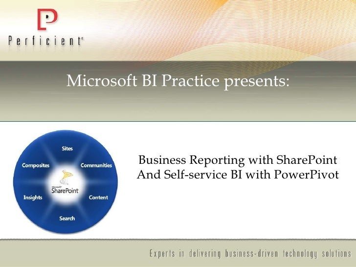 Business Reporting with SharePoint And Self-service BI with PowerPivot