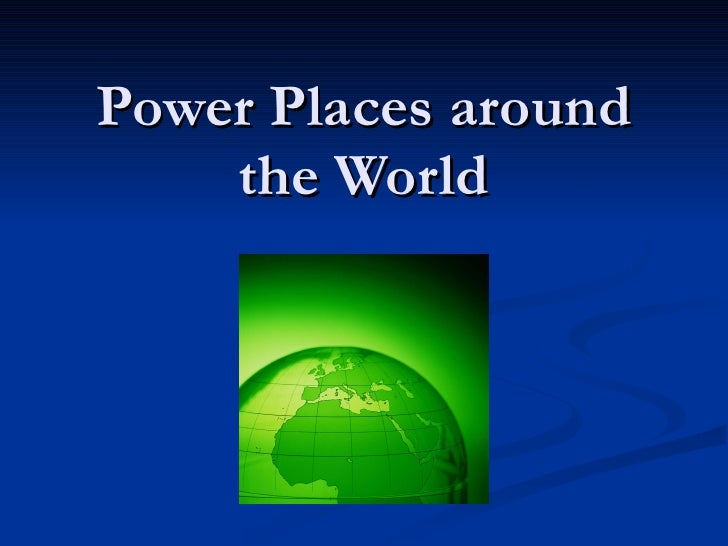 Power places around the world