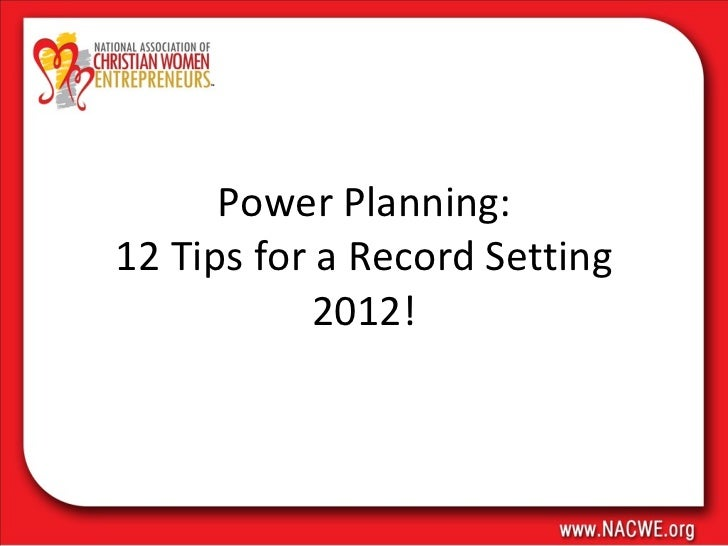 Power Planning: 12 Tips for a Record Setting 2012!