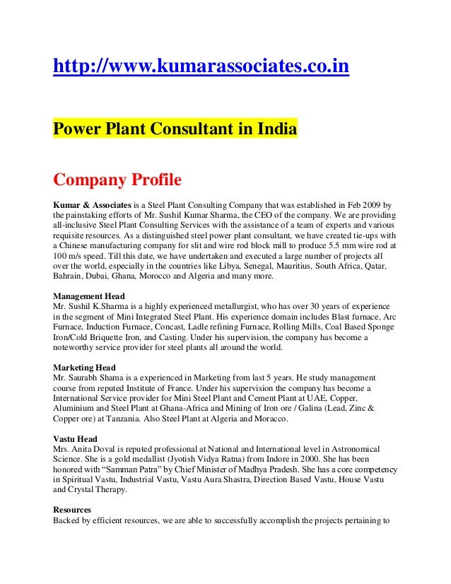 http://www.kumarassociates.co.inPower Plant Consultant in IndiaCompany ProfileKumar & Associates is a Steel Plant Consulti...