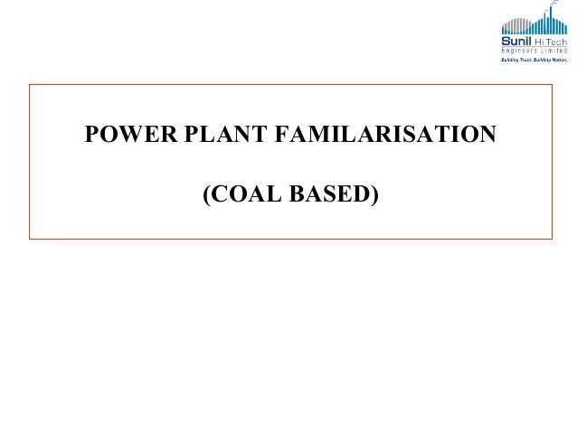 POWER PLANT FAMILARISATION (COAL BASED)