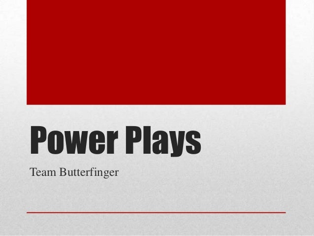 Power PlaysTeam Butterfinger