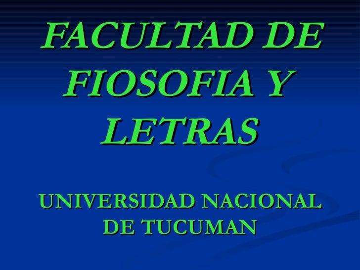 FACULTAD DE FIOSOFIA Y  LETRAS   UNIVERSIDAD NACIONAL DE TUCUMAN