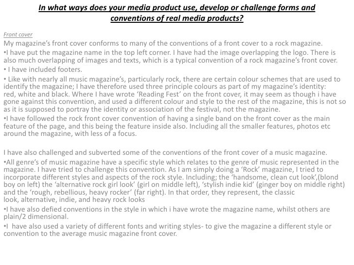In what ways does your media product use, develop or challenge forms and                                 conventions of re...