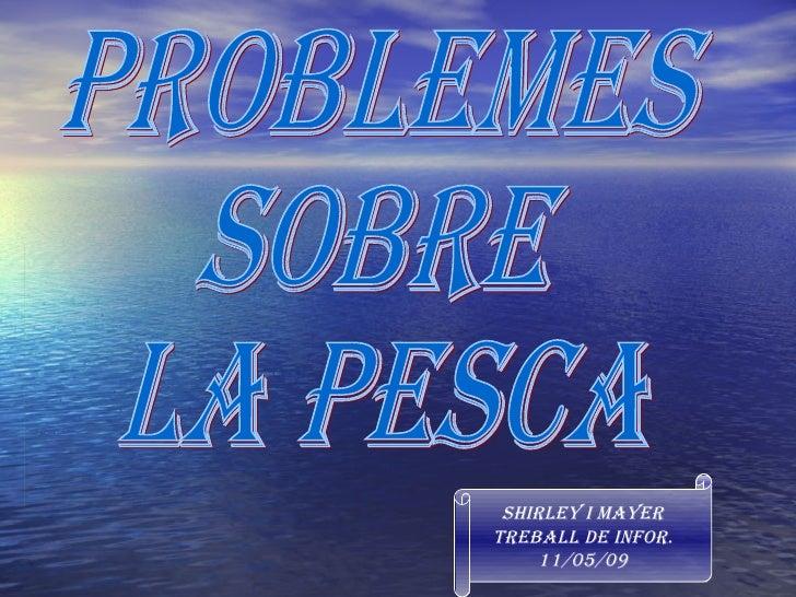 PrOblemeS sObRe La PeSca