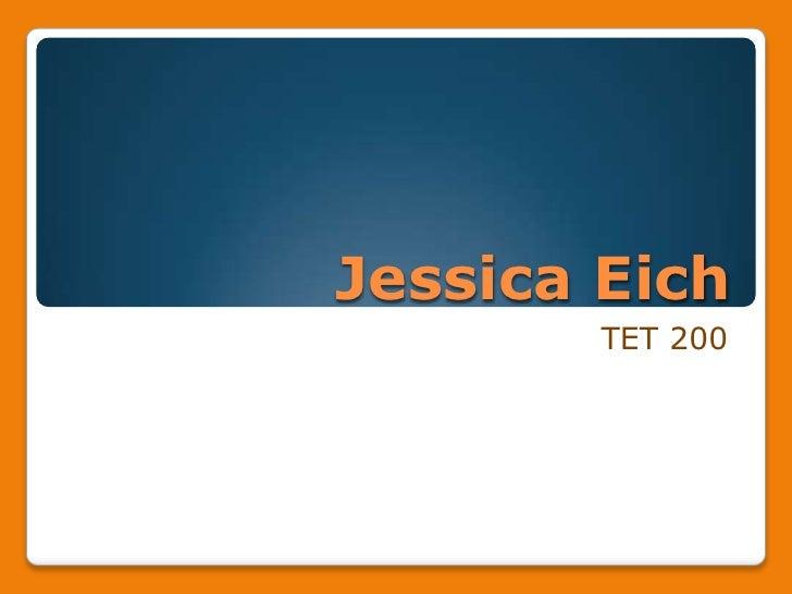 Jessica Eich<br />TET 200<br />