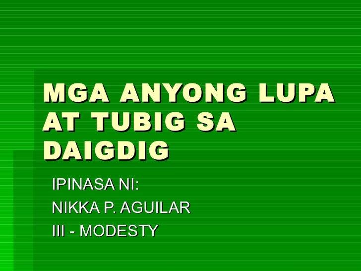 MGA ANYONG LUPA AT TUBIG SA DAIGDIG IPINASA NI: NIKKA P. AGUILAR III - MODESTY