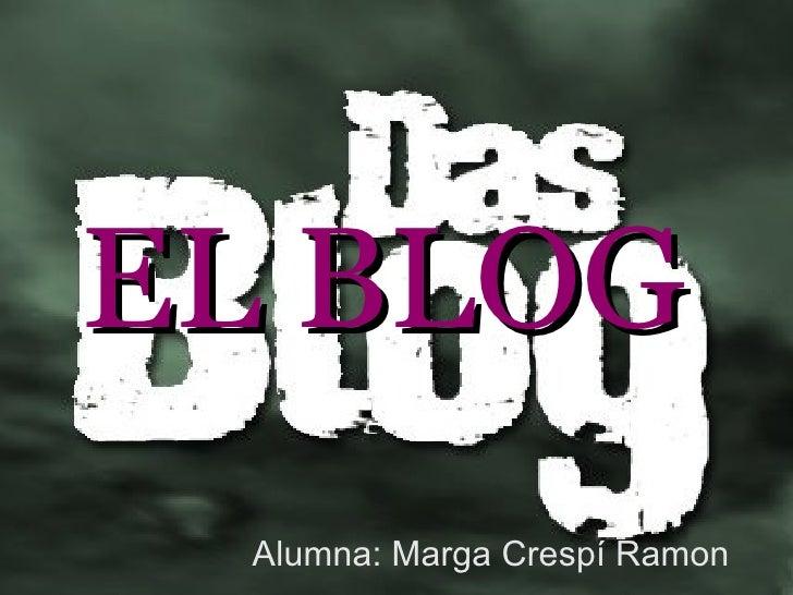 EL BLOG Alumna: Marga Crespí Ramon