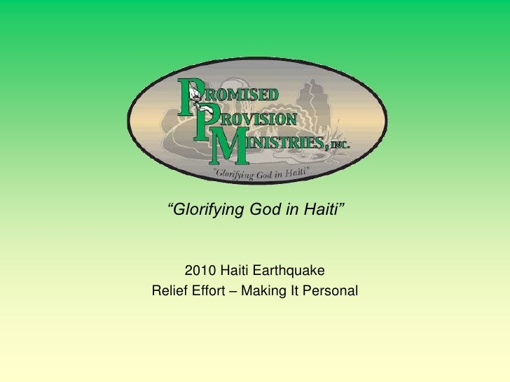 """Glorifying God in Haiti""        2010 Haiti Earthquake Relief Effort – Making It Personal"
