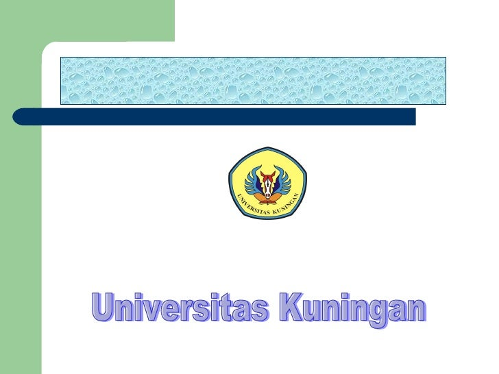 Universitas Kuningan  Disusun Oleh :  Ilah Nursilah 1d / Prodi Biologi 2010