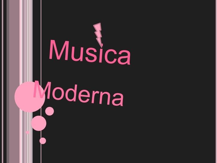 Musica Moderna...