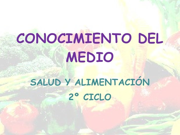 CONOCIMIENTO DEL MEDIO SALUD Y ALIMENTACIÓN 2º CICLO
