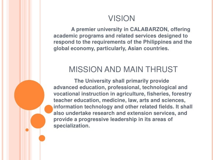 VISION<br />            A premier university in CALABARZON, offering academic programs and related services designed to re...