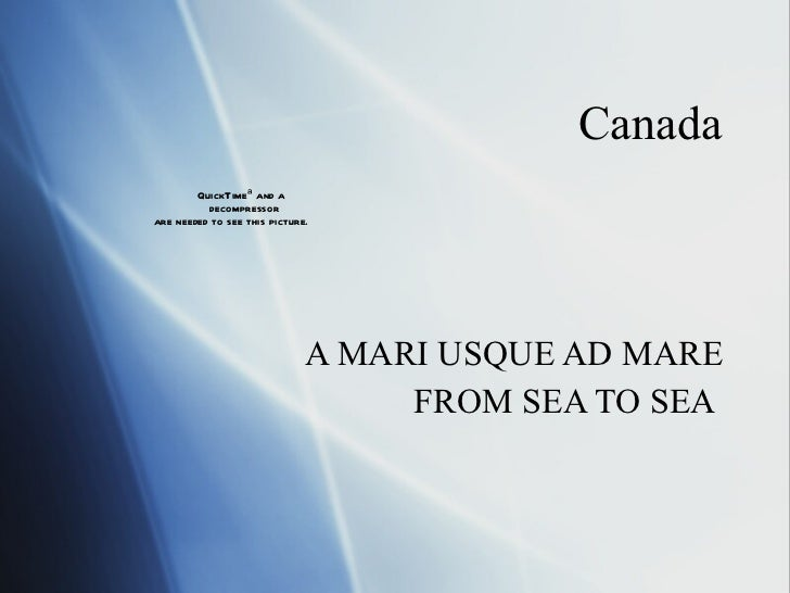 Canada A MARI USQUE AD MARE FROM SEA TO SEA