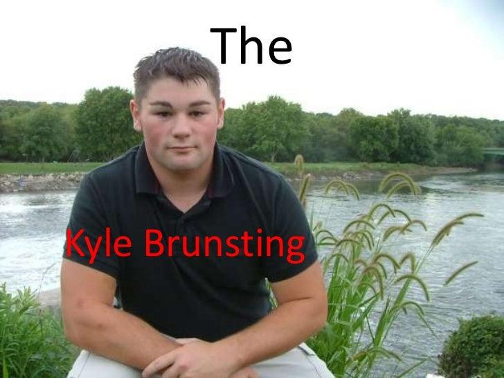 The<br />Kyle Brunsting<br />
