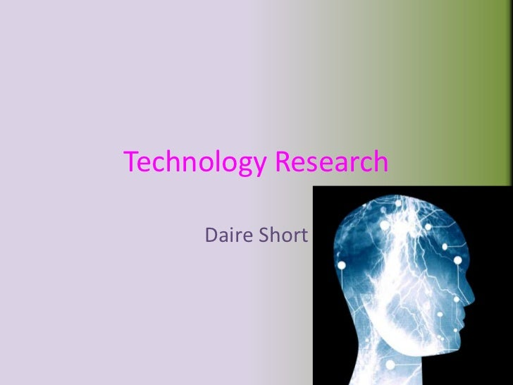 Technology Research     Daire Short