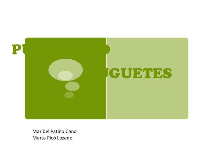 PUBLICIDAD        Y        JUGUETES  Maribel Patiño Cano  Marta Picó Lozano
