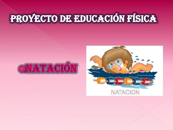 Proyecto de educación física<br />Natación <br />