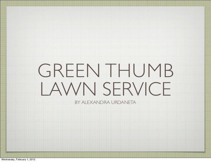 GREEN THUMB                              LAWN SERVICE                                 BY ALEXANDRA URDANETAWednesday, Febr...