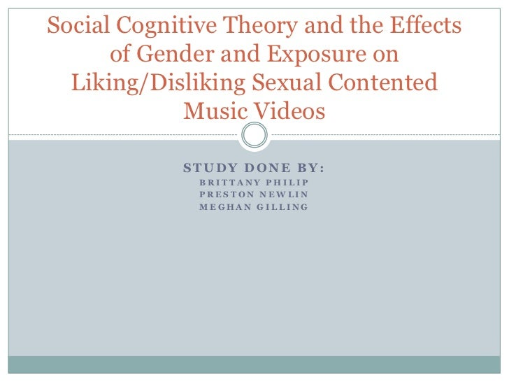 Social Cognitive Theory and the Effects      of Gender and Exposure on  Liking/Disliking Sexual Contented             Musi...