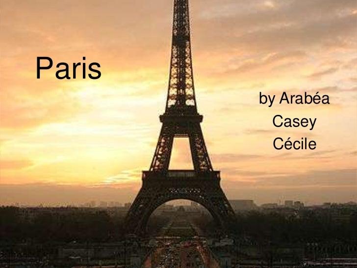 Paris        by Arabéa          Casey          Cécile
