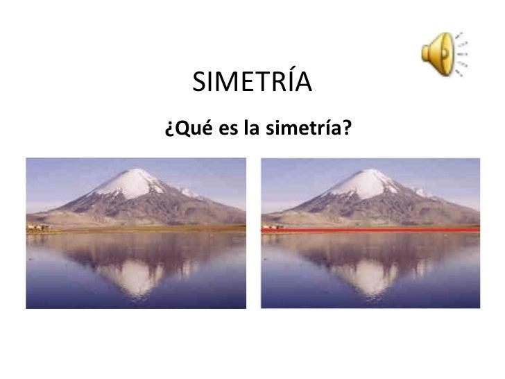SIMETRÍA¿Qué es la simetría?