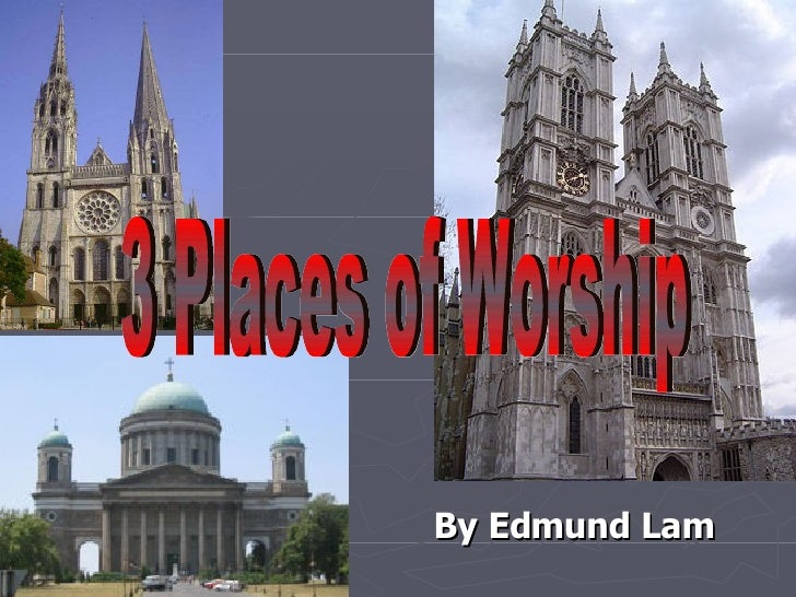 By Edmund Lam   3 Places of Worship
