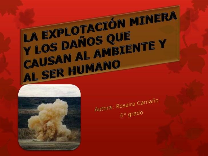  Hace algunos años en la comunidad de Cañazas  explotaron una mina de oro, dejando residuos tóxicos  en el ambiente y alg...
