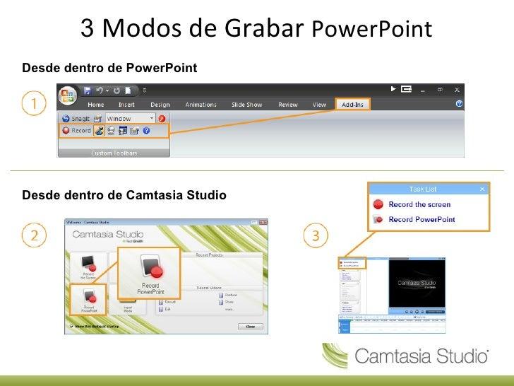 3 Modos de Grabar PowerPointDesde dentro de PowerPointDesde dentro de Camtasia Studio