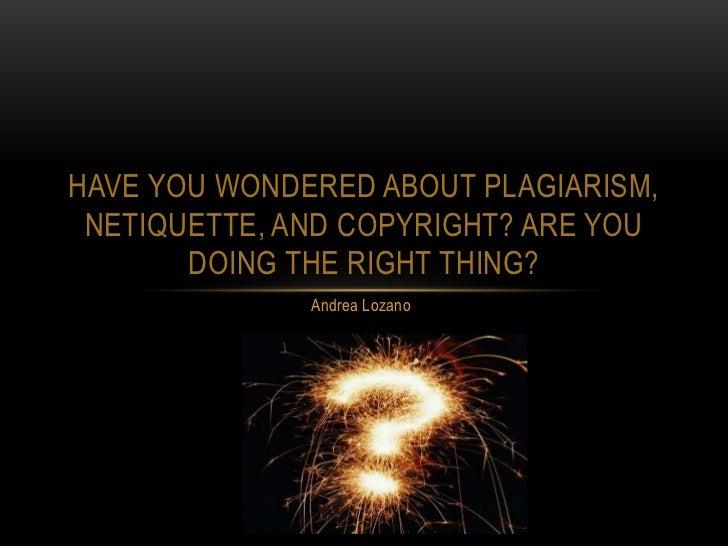 Plagiarism, netiquette and copyright