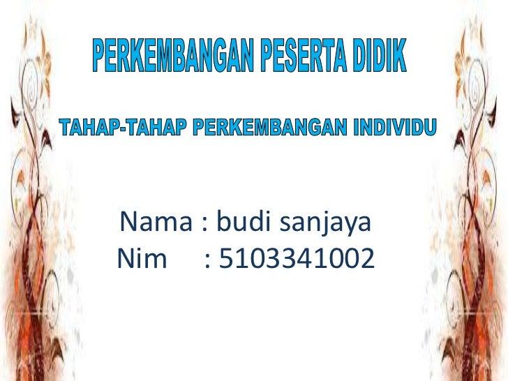 Nama : budi sanjayaNim : 5103341002