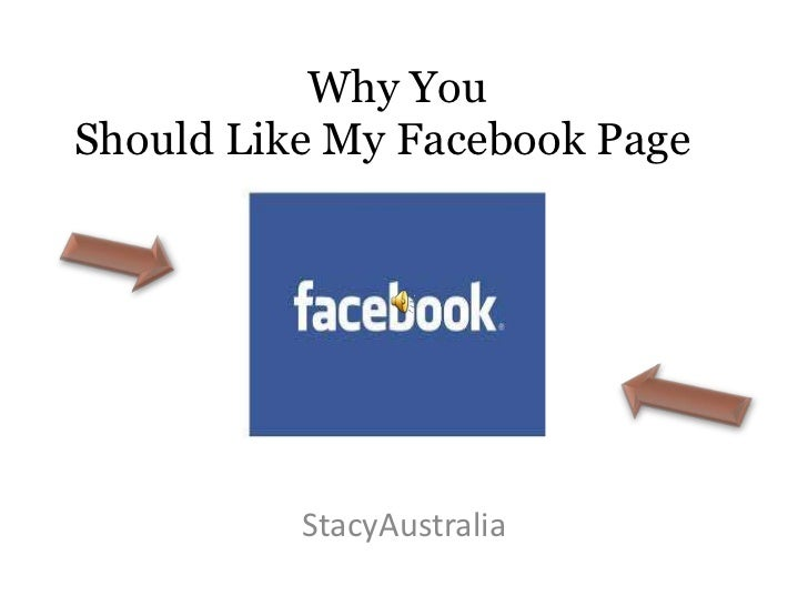 Why YouShould Like My Facebook Page          StacyAustralia