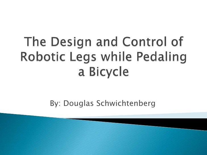 The Design and Control of Robotic Legs while Pedaling a Bicycle