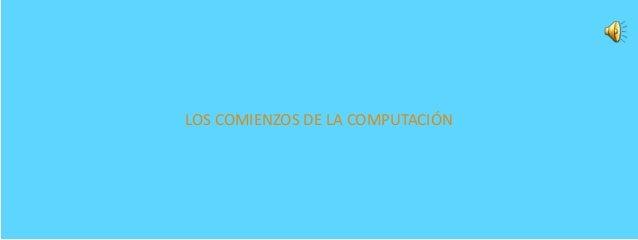LOS COMIENZOS DE LA COMPUTACIÓN