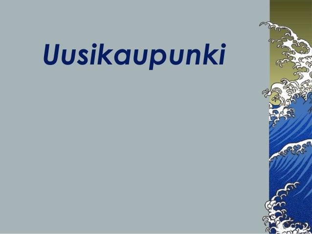Uusikaupunki (student presentation)
