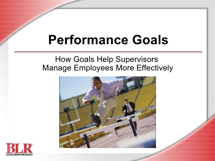 Performance Goals How Goals Help Supervisors  Manage Employees More Effectively