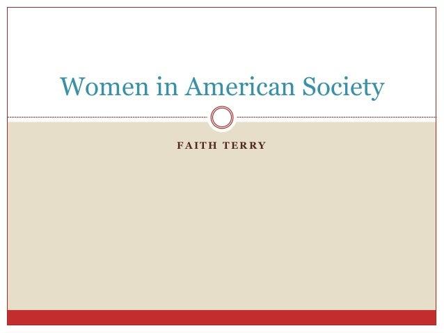 F A I T H T E R R Y Women in American Society