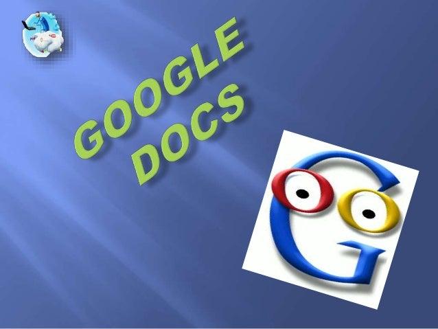 Google Docs. ha facilitado el trabajo cotidiano de hoy en día al ser una herramienta en desarrollo . Simplifica el traspas...
